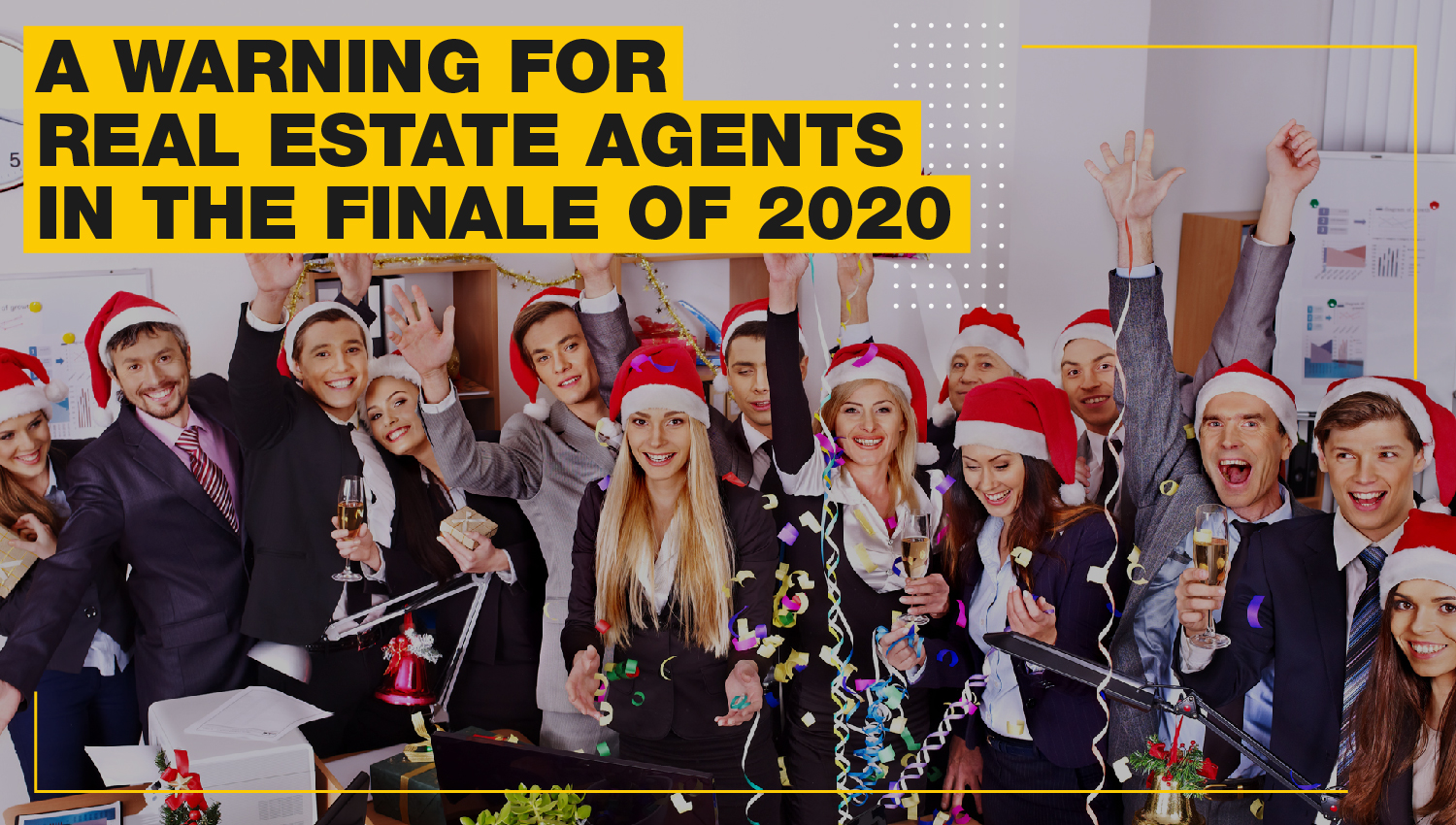 headline: A warning for the real estate agents in the finale of 2020