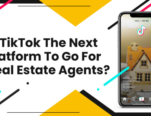 Is TikTok The Next Platform To Go For Real Estate Agents?